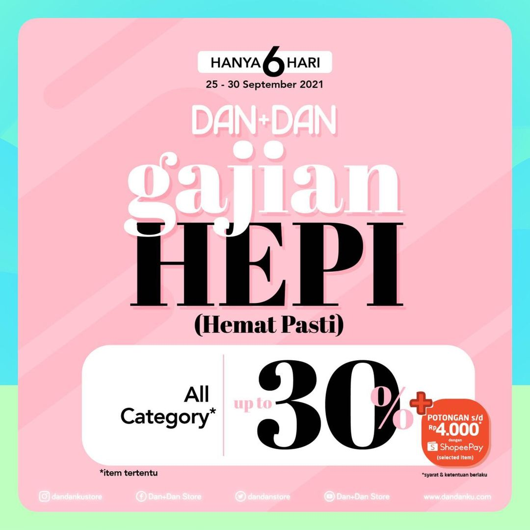 DAN+DAN Promo GAJIAN HEPI - DISKON hingga 30% untuk Produk Pilihan